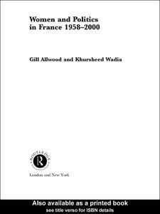 Ebook in inglese Women and Politics in France 1958-2000 Allwood, Gill , Wadia, Khursheed