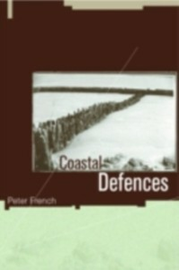Ebook in inglese Coastal Defences French, Peter W.