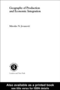 Ebook in inglese Geography of Production and Economic Integration Jovanovic, Miroslav