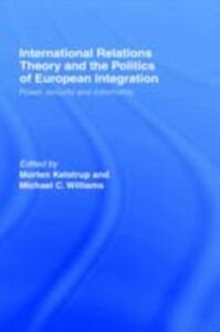Ebook in inglese International Relations Theory and the Politics of European Integration