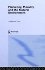 Foto Cover di Marketing, Morality and the Natural Environment, Ebook inglese di Andrew Crane, edito da Taylor and Francis