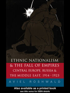 Ebook in inglese Ethnic Nationalism and the Fall of Empires Roshwald, Aviel