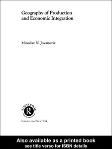 Ebook in inglese Geography of Production and Economic Integration Jovanovic, Miroslav N.
