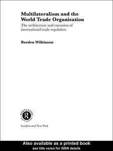 Foto Cover di Multilateralism and the World Trade Organisation, Ebook inglese di Rorden Wilkinson, edito da