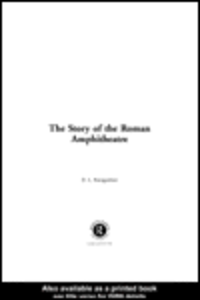 Ebook in inglese The Story of the Roman Amphitheatre Bomgardner, D. L.