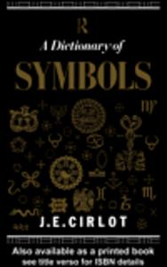 Ebook in inglese Dictionary of Symbols Cirlot, J. C.