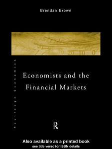 Foto Cover di Economists and the Financial Markets, Ebook inglese di Brendan Brown, edito da