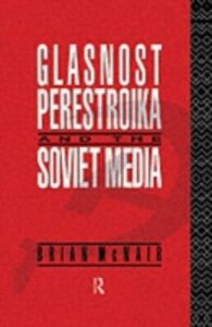 Ebook in inglese Glasnost, Perestroika and the Soviet Media McNair, Brian