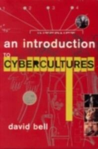 Ebook in inglese Introduction to Cybercultures Bell, David