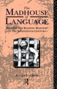 Foto Cover di Madhouse of Language, Ebook inglese di Allan Ingram, edito da Taylor and Francis