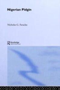 Foto Cover di Nigerian Pidgin, Ebook inglese di Nick Faraclas, edito da Taylor and Francis