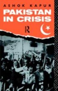 Ebook in inglese Pakistan in Crisis Kapur, Ashok
