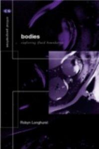 Foto Cover di Bodies, Ebook inglese di Robyn Longhurst, edito da Taylor and Francis