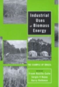 Ebook in inglese Industrial Uses of Biomass Energy -, -