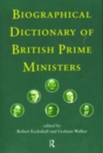 Ebook in inglese Biographical Dictionary of British Prime Ministers -, -