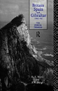 Ebook in inglese Britain, Spain and Gibraltar 1945-1990 Haigh, R. H. , Morris, D S , Morris, D. S.
