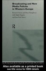 Ebook in inglese Broadcasting and New Media Policies in Western Europe Dyson***Nfa****, Prof Kenneth , Dyson, Kenneth , Humphreys, Peter , Negrine, Ralph