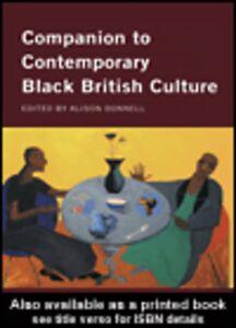 Foto Cover di Companion to Contemporary Black British Culture, Ebook inglese di Alison Donnell, edito da