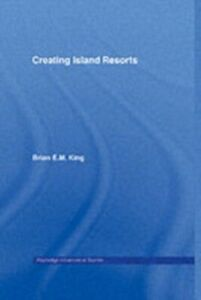 Ebook in inglese Creating Island Resorts King, Brian