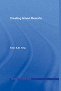 Ebook in inglese Creating Island Resorts King, Brian