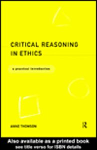 Ebook in inglese Critical Reasoning in Ethics Thomson, Anne