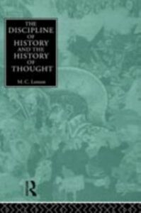 Foto Cover di Discipline of History and the History of Thought, Ebook inglese di M.C. Lemon, edito da Taylor and Francis