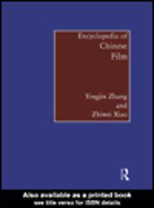 Foto Cover di Encyclopedia of Chinese Film, Ebook inglese di Zhiwei Xiao,Yingjin Zhang,Yingjin Zhang, edito da