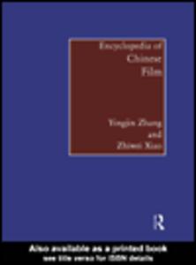 Ebook in inglese Encyclopedia of Chinese Film Xiao, Zhiwei , Zhang, Yingjin