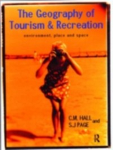 Ebook in inglese Geography of Tourism and Recreation Hall, C. Michael , Hall, C.Michael , Page, Stephen J.