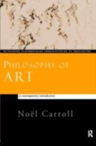 Foto Cover di Philosophy of Art, Ebook inglese di Noel Carroll, edito da Taylor and Francis