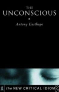 Foto Cover di Unconscious, Ebook inglese di Antony Easthope, edito da Taylor and Francis