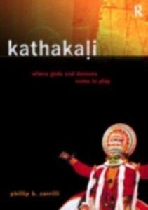 Foto Cover di Kathakali Dance-Drama, Ebook inglese di Phillip Zarrilli, edito da Taylor and Francis