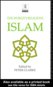 Foto Cover di The World's Religions: Islam, Ebook inglese di Peter Clarke, edito da