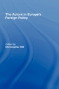 Ebook in inglese Actors in Europe's Foreign Policy Hill, Christopher