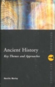 Ebook in inglese Ancient History: Key Themes and Approaches Morley, Neville