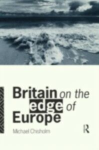 Ebook in inglese Britain on the Edge of Europe Chisholm, Michael