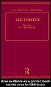 Count Leo Nikolaevich Tolstoy: The Critical Heritage