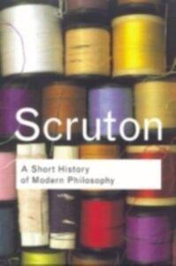 Foto Cover di Short History of Modern Philosophy, Ebook inglese di Roger Scruton, edito da Taylor and Francis