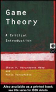 Ebook in inglese Game Theory Hargreaves-Heap, Shaun P. , Varoufakis, Yanis