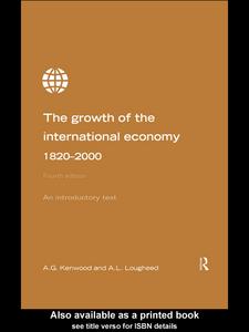 Ebook in inglese Growth of the International Economy 1820-2000 Kenwood, George , Lougheed, Alan