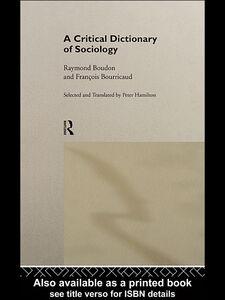 Ebook in inglese A Critical Dictionary of Sociology Boudon, Raymond , Bourricaud, Francois