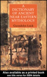 Foto Cover di A Dictionary of Ancient Near Eastern Mythology, Ebook inglese di Gwendolyn Leick, edito da