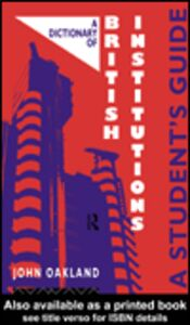 Ebook in inglese A Dictionary of British Institutions Oakland, John