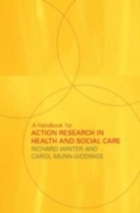 Foto Cover di Handbook for Action Research in Health and Social Care, Ebook inglese di Carol Munn-Giddings,Richard Winter, edito da Taylor and Francis