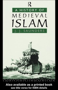 Ebook in inglese History of Medieval Islam Saunders, John Joseph