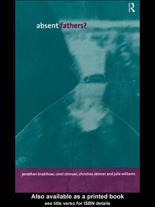 Ebook in inglese Absent Fathers? Bradshaw, Jonathan , Skinner, Christine , Stimson, Carol , Williams, Julie