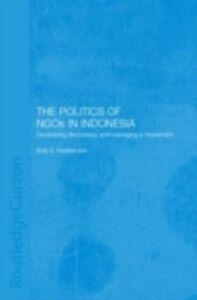 Ebook in inglese Politics of NGOs in Indonesia Hadiwinata, Bob S.