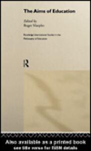 Foto Cover di The Aims of Education, Ebook inglese di Roger Marples, edito da