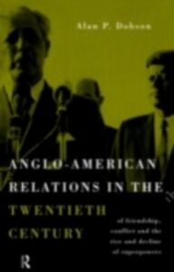 Ebook in inglese Anglo-American Relations in the Twentieth Century Dobson, Alan