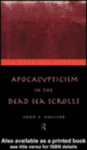 Ebook in inglese Apocalypticism in the Dead Sea Scrolls Collins, John J.